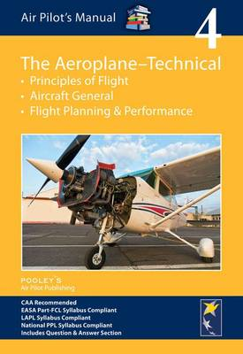 Air Pilot's Manual - Aeroplane Technical - Principles of Flight, Aircraft General, Flight Planning & Performance: Volume 4 (Paperback)