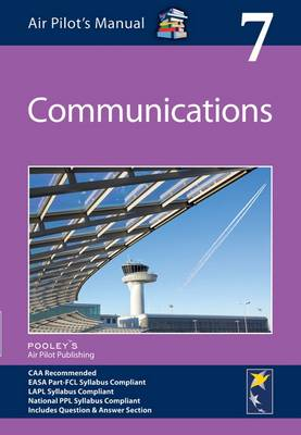 Air Pilot's Manual - Communications: Volume 7 - Air Pilot's Manual 7 (Paperback)