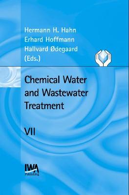 Chemical Water and Wastewater Treatment VII - Chemical Water & Wastewater Treatment Series (Hardback)