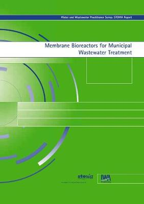Membrane Bioreactors for Municipal Wastewater Treatment - Water and Wastewater Practitioner Series (Paperback)