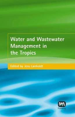 Water and Wastewater Management in the Tropics (Hardback)