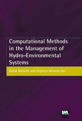 Computational Methods in the Management of Hydro-Environmental Systems (Hardback)