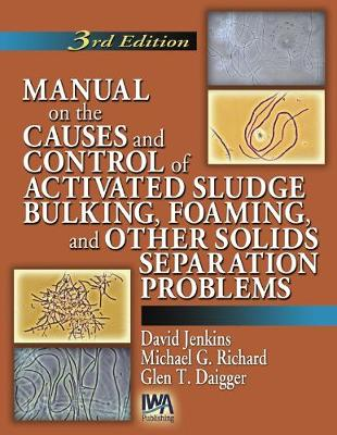 Manual on the Causes and Control of Activated Sludge Bulking, Foaming and other Solids Separation Problems (Paperback)