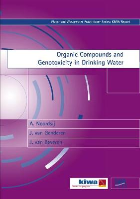 Organic Compounds and Genotoxicity in Drinking Water - Water and Wastewater Practitioner Series (Paperback)