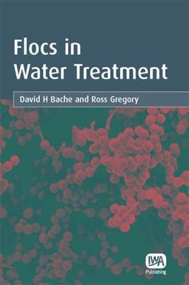 Flocs in Water Treatment (Hardback)