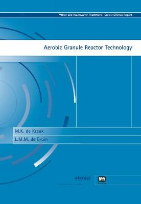 Aerobic Granule Reactor Technology - Water and Wastewater Practitioner Series (Paperback)