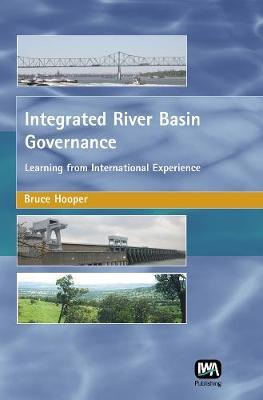 Integrated River Basin Governance (Hardback)