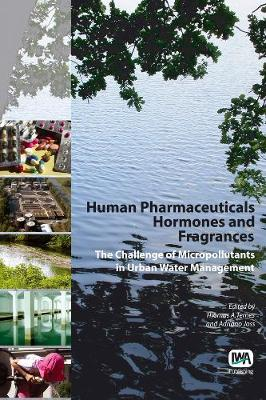 Human Pharmaceuticals, Hormones and Fragrances (Hardback)
