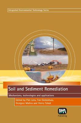Soil and Sediment Remediation - Integrated Environmental Technology (Hardback)