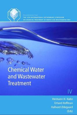Chemical Water and Wastewater Treatment IX - Chemical Water & Wastewater Treatment Series (Hardback)