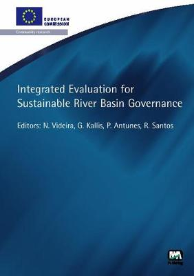 Integrated Evaluation for Sustainable River Basin Governance - European Water Research (Paperback)