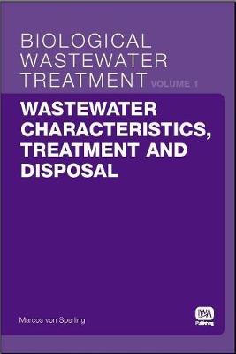 Wastewater Characteristics, Treatment and Disposal - Biological Wastewater Treatment Series 1 (Paperback)
