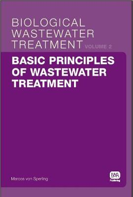 Basic Principles of Wastewater Treatment - Biological Wastewater Treatment Series 2 (Paperback)
