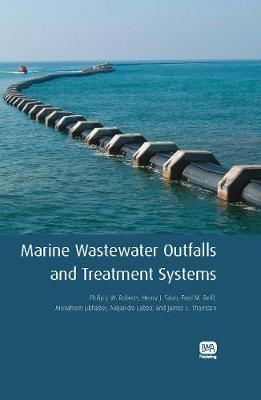 Marine Wastewater Outfalls and Treatment Systems (Hardback)