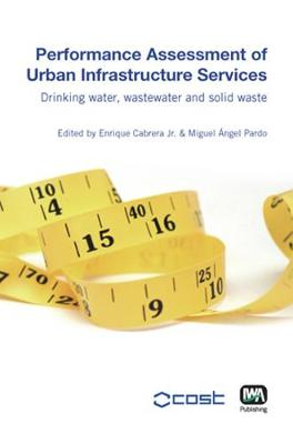 Performance Assessment of Urban Infrastructure Services (Hardback)