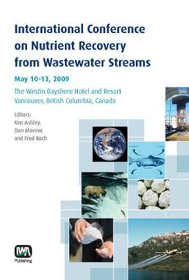 International Conference on Nutrient Recovery From Wastewater Streams Vancouver, 2009 (Paperback)