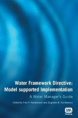 Water Framework Directive: Model supported Implementation - Water Framework Directive Series (Paperback)