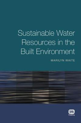 Sustainable Water Resources in the Built Environment (Paperback)