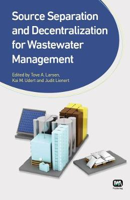Source Separation and Decentralization for Wastewater Management (Hardback)