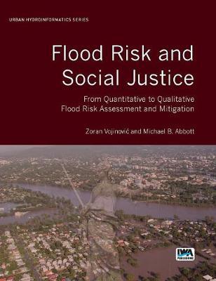 Flood Risk and Social Justice - Urban Hydroinformatics (Hardback)