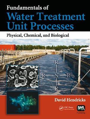 Fundamentals of Water Treatment Unit Processes (Hardback)