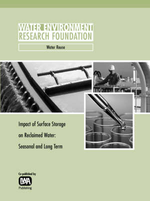 Impact of Surface Storage on Reclaimed Water: Seasonal and Long Term - WERF Research Report Series (Paperback)