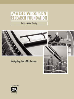 Navigating the TMDL Process - WERF Research Report Series (Paperback)