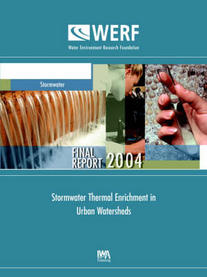 Stormwater Thermal Enrichment in Urban Watersheds - WERF Research Report Series (Paperback)