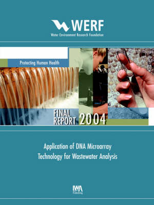 Application of DNA Microarray Technology for Wastewater Analysis - WERF Research Report Series (Paperback)
