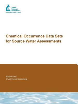 Chemical Occurrence Data Sets for Source Water Assessments - Water Research Foundation Report Series (Paperback)