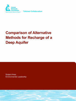 Comparison of Alternative Methods for Recharge of a Deep Aquifer - Water Research Foundation Report Series (Paperback)