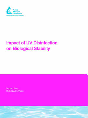 Impact of UV Disinfection on Biological Stability - Water Research Foundation Report Series (Paperback)