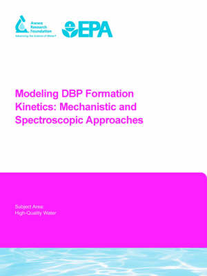 Modeling DBP Formation Kinetics - Water Research Foundation Report Series (Paperback)