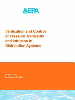 Verification and Control of Pressure Transients and Intrusion in Distribution Systems - Water Research Foundation Report Series (Paperback)