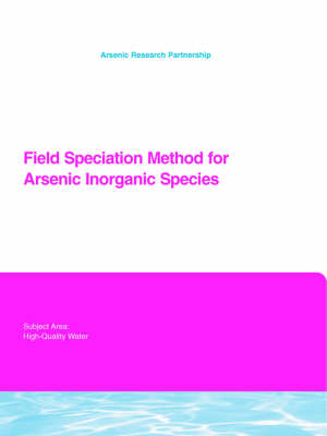 Field Speciation Method for Arsenic Inorganic Species - Water Research Foundation Report Series (Paperback)