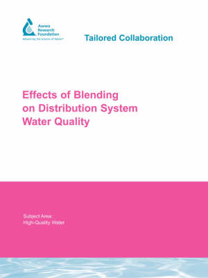 Effects of Blending on Distribution System Water Quality - Water Research Foundation Report Series (Paperback)