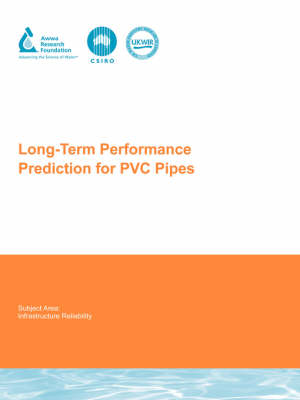 Long-Term Performance Prediction for PVC Pipes - Water Research Foundation Report Series (Paperback)