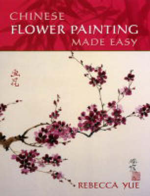 CHINESE FLOWER PAINTING MADE EASY (Paperback)