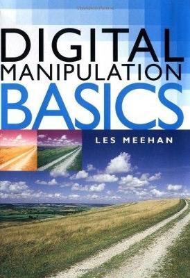 DIGITAL MANIPULATION BASICS (Spiral bound)