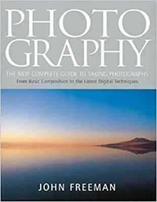 Photography: The New Complete Guide to Taking Photographs (Paperback)