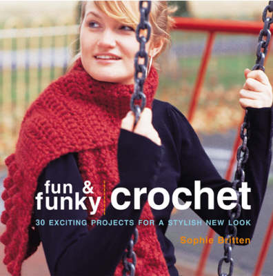FUN AND FUNKY CROCHET (Paperback)