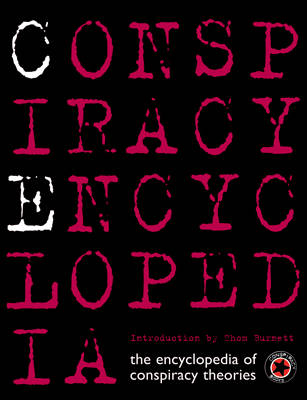 Conspiracy Encyclopedia: The Encyclopedia of Contemporary Theories - The Conspiracy Series (Hardback)