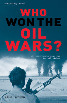 Who Won the Oil Wars?: How Governments Waged the War for Oil Rights - The Conspiracy Series (Paperback)