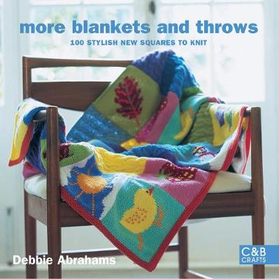 More Blankets and Throws: 100 stylish new squares to knit (Hardback)
