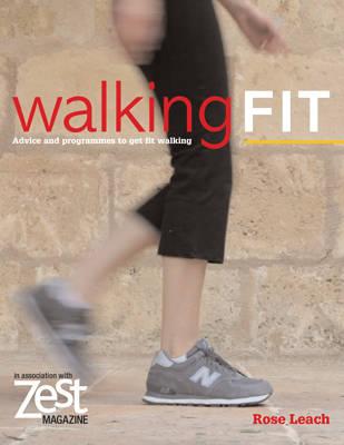 Zest: Walking Fit: Advice and Programmes to Get Fit Walking - Zest (Paperback)
