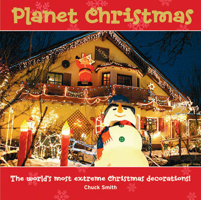 Planet Christmas: The World's Wackiest Festive Decorations (Hardback)