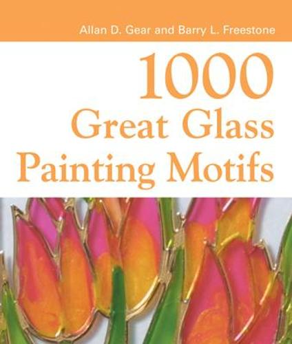 1000 Great Glass Painter's Motifs - 1000 Great Craft Designs (Paperback)