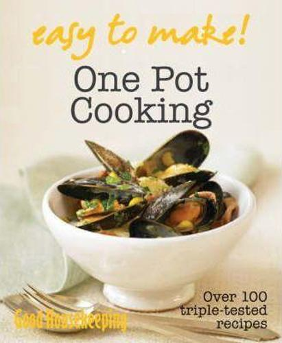 Good Housekeeping Easy to Make! One Pot: Over 100 Triple-Tested Recipes - Good Housekeeping (Paperback)
