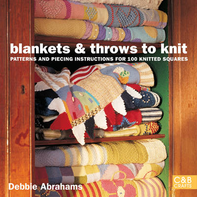 Blankets and Throws To Knit: Patterns and Piecing Instructions for 100 Knitted Squares (Paperback)