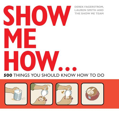 Show Me How: 500 Things You Should Know (Paperback)